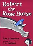 Heilbroner, Joan: Robert the Rose Horse (Beginner Series)