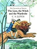 Lewis, C. S.: The Lion, the Witch and the Wardrobe Centenary (The Illustrated Chronicles of Narnia)