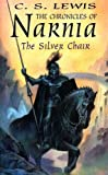 Lewis, C. S.: The Silver Chair (The Chronicles of Narnia)