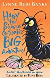 Banks, Lynne Reid: Harry the Poisonous Centipede's Big Adventure : Another Story to Make You Squirm