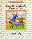 Uttley, Alison: Little Grey Rabbit's Pancake Day