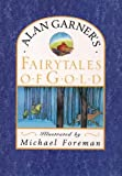 Garner, Alan: Fairy Tales of Gold