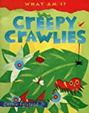 Johnston, Damian: Creepy Crawlies (What am I?)