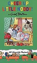 Cheer Up, Little Noddy! by Enid Blyton