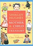 Hughes, Shirley: Mother and Child Anthology