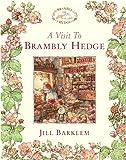 Barklem, Jill: A Visit to Brambly Hedge