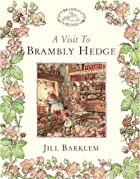 A Visit to Brambly Hedge by Jill Barklem