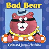 Hawkins, Colin: Bad Bear Picture Book