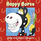 Hawkins, Colin: Happy Horse Picture Book