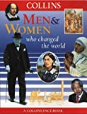 MacDonald, Fiona: Men and Women Who Changed the World (Collins Fact Books)