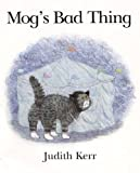 Kerr, Judith: Mog's Bad Thing