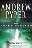 Pyper, Andrew: The Trade Mission