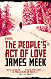 James Meek: People's Act of Love