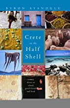 Crete on the Half Shell by Byron Ayanoglu