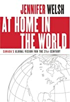 At Home in the World: Canada's Global Vision…