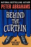 Abrahams, Peter: Behind the Curtain: An Echo Falls Mystery
