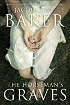 The Horseman's Graves by Jacqueline Baker