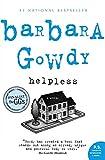 Gowdy, Barbara: Helpless: A Novel