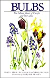 Grey-Wilson, Christopher: Bulbs: The Bulbous Plants of Europe and Their Allies
