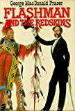 Fraser, George MacDonald: Flashman and the Redskins: From the Flashman Papers, 1849-50 and 1875-76