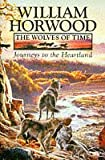Horwood, William: The Wolves of Time: Journeys to the Heartland v. 1