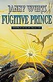 Wurts, Janny: Alliance of Light: Fugitive Prince Bk.1 (Wars of Light & Shadow)