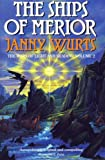 JANNY WURTS: THE SHIPS OF MERIOR (WARS OF LIGHT SHADOW S.)