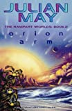 JULIAN MAY: ORION ARM (RAMPART WORLDS)