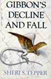 Tepper, Sheri S.: Gibbons Decline and Fall