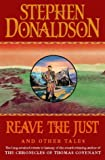 Donaldson, Stephen R.: Reave the Just and Other Tales