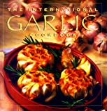 Collins Publishers Staff: The International Garlic Cookbook