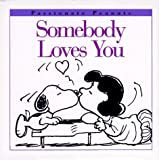 Schulz, Charles M.: Somebody Loves You (Passionate Peanuts)