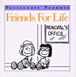 Schulz, Charles M.: Friends for Life (Passionate Peanuts)