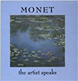 Morgan, Genevieve: Monet: The Artist Speaks