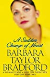 Bradford, Barbara Taylor: A Sudden Change of Heart