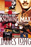 James Long: Knowing Max