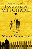 Mitchard, Jacquelyn: Most Wanted
