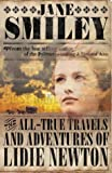 Smiley, Jane: The All-True Travels and Adventures of Lidie Newton: A Novel