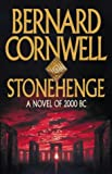 Bernard Cornwell: Stonehenge - A Novel of 2000 BC
