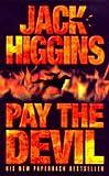 Jack Higgins: Pay the Devil (Higgins, Jack)