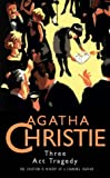 AGATHA CHRISTIE: THREE ACT TRAGEDY (AGATHA CHRISTIE COLLECTION S.)