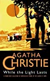 Christie, Agatha: While the Light Lasts and Other Stories