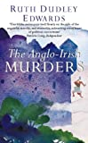 Edwards, Ruth Dudley: The Anglo-Irish Murders