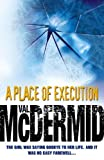 Val. McDermid: A PLACE Of EXECUTION.