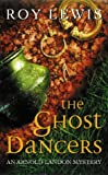 Lewis, Roy: The Ghost Dancers (Arnold Landon Mystery)