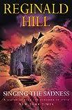 Reginald Hill: Singing the Sadness