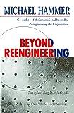 Hammer, Michael: Beyond Re-Engineering