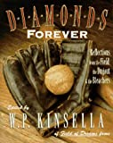 Kinsella, W.P.: Diamonds Forever: Reflections from the Field, the Dugout & the Bleachers