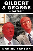 Gilbert and George: A Portrait by Daniel…