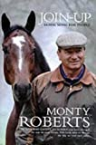 Roberts, Monty: Join-Up : Horse Sense for People